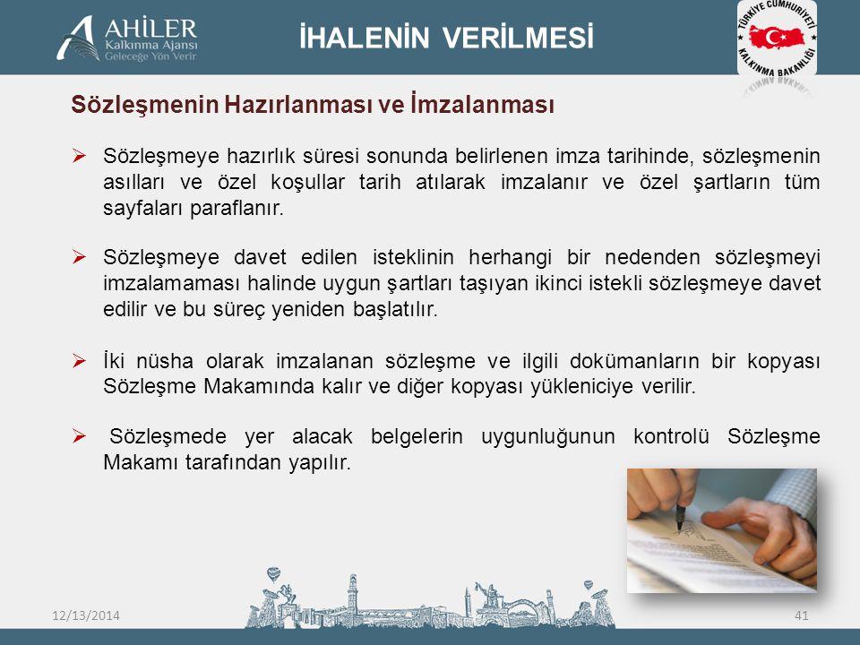 İHALENİN VERİLMESİ Sözleşmenin Hazırlanması ve İmzalanması  Sözleşmeye hazırlık süresi sonunda belirlenen imza tarihinde, sözleşmenin asılları ve öze