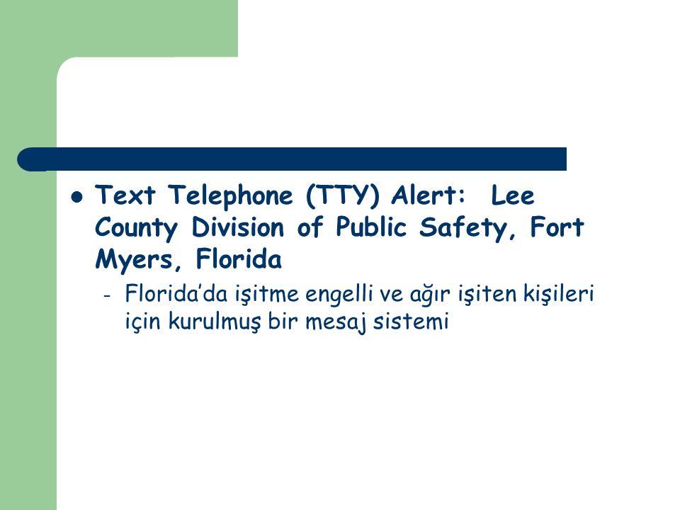 Text Telephone (TTY) Alert: Lee County Division of Public Safety, Fort Myers, Florida – Florida'da işitme engelli ve ağır işiten kişileri için kurulmuş bir mesaj sistemi