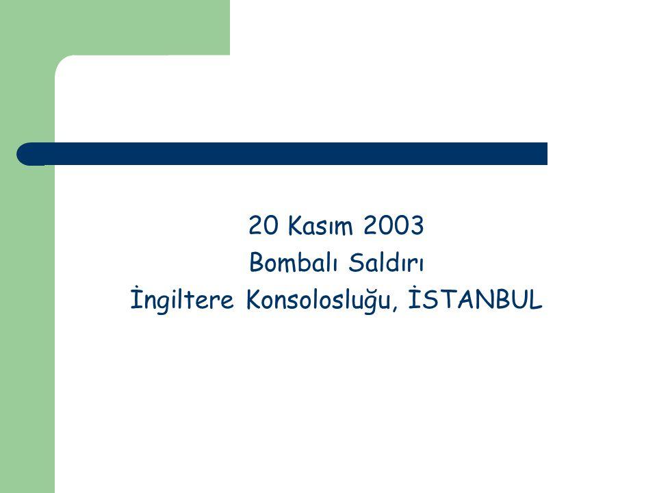 20 Kasım 2003 Bombalı Saldırı İngiltere Konsolosluğu, İSTANBUL