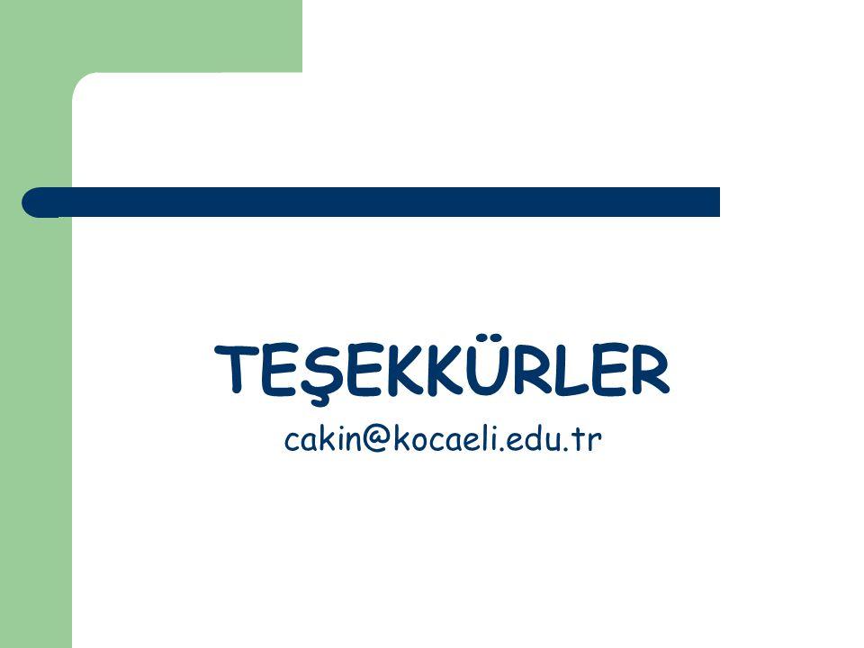 TEŞEKKÜRLER cakin@kocaeli.edu.tr