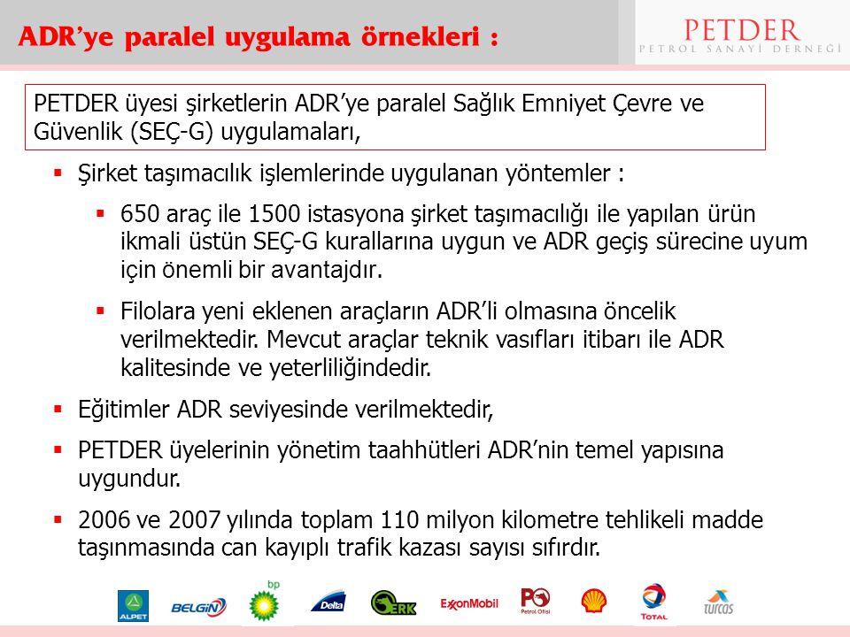 ADR'ye paralel uygulama örnekleri :  Şirket taşımacılık işlemlerinde uygulanan yöntemler :  650 araç ile 1500 istasyona şirket taşımacılığı ile yapı