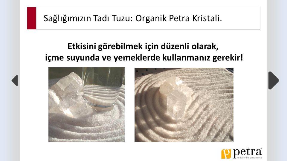 Sağlığımızın Tadı Tuzu: Organik Petra Kristali.
