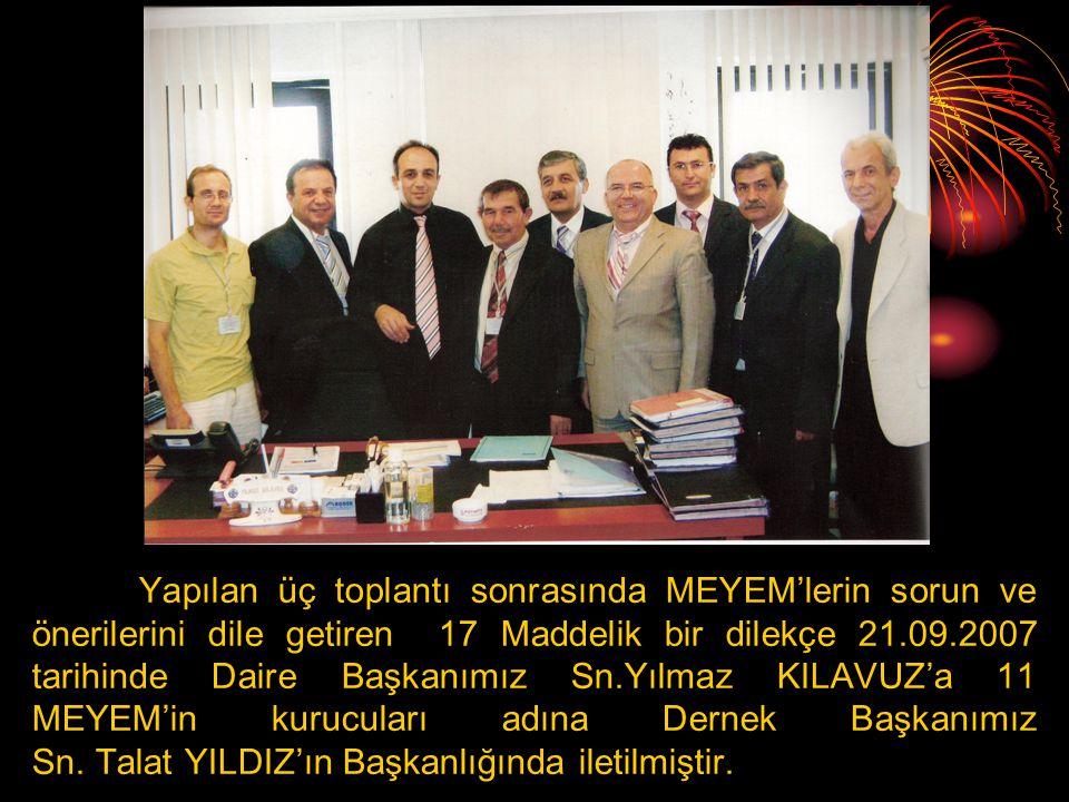 Yapılan üç toplantı sonrasında MEYEM'lerin sorun ve önerilerini dile getiren 17 Maddelik bir dilekçe 21.09.2007 tarihinde Daire Başkanımız Sn.Yılmaz K