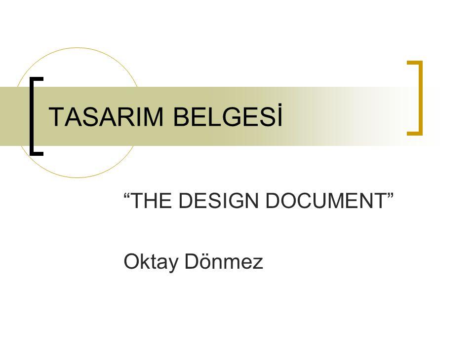 TASARIM BELGESİ THE DESIGN DOCUMENT Oktay Dönmez