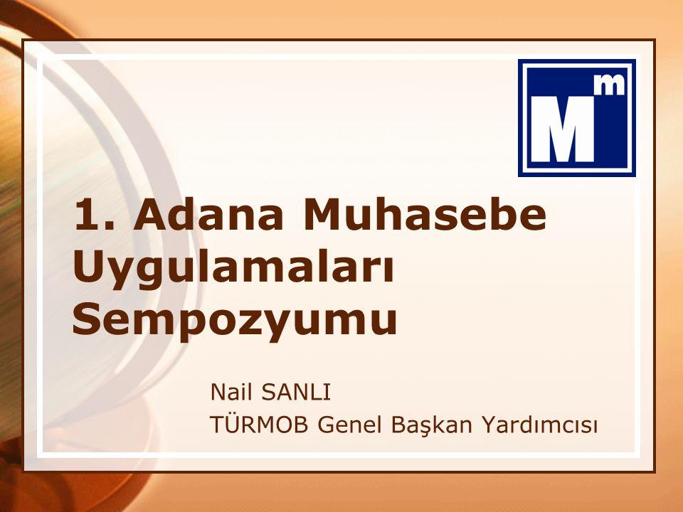 1. Adana Muhasebe Uygulamaları Sempozyumu Nail SANLI TÜRMOB Genel Başkan Yardımcısı