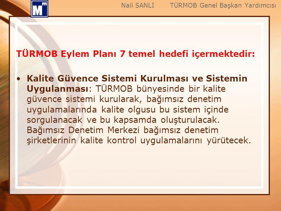 TÜRMOB Eylem Planı 7 temel hedefi içermektedir: Kalite Güvence Sistemi Kurulması ve Sistemin Uygulanması: TÜRMOB bünyesinde bir kalite güvence sistemi