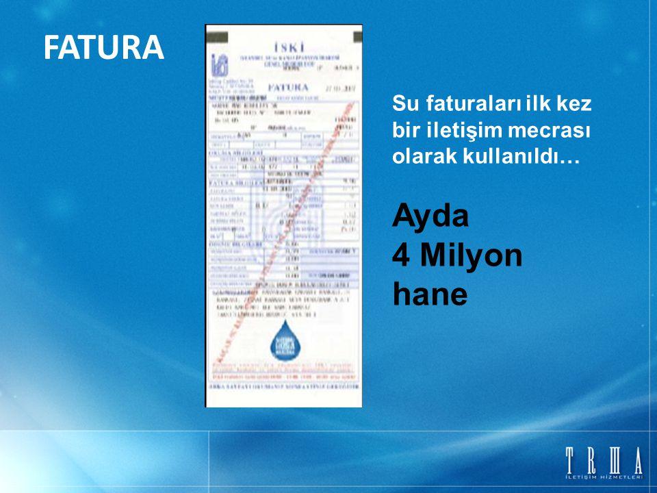 Su faturaları ilk kez bir iletişim mecrası olarak kullanıldı… Ayda 4 Milyon hane FATURA