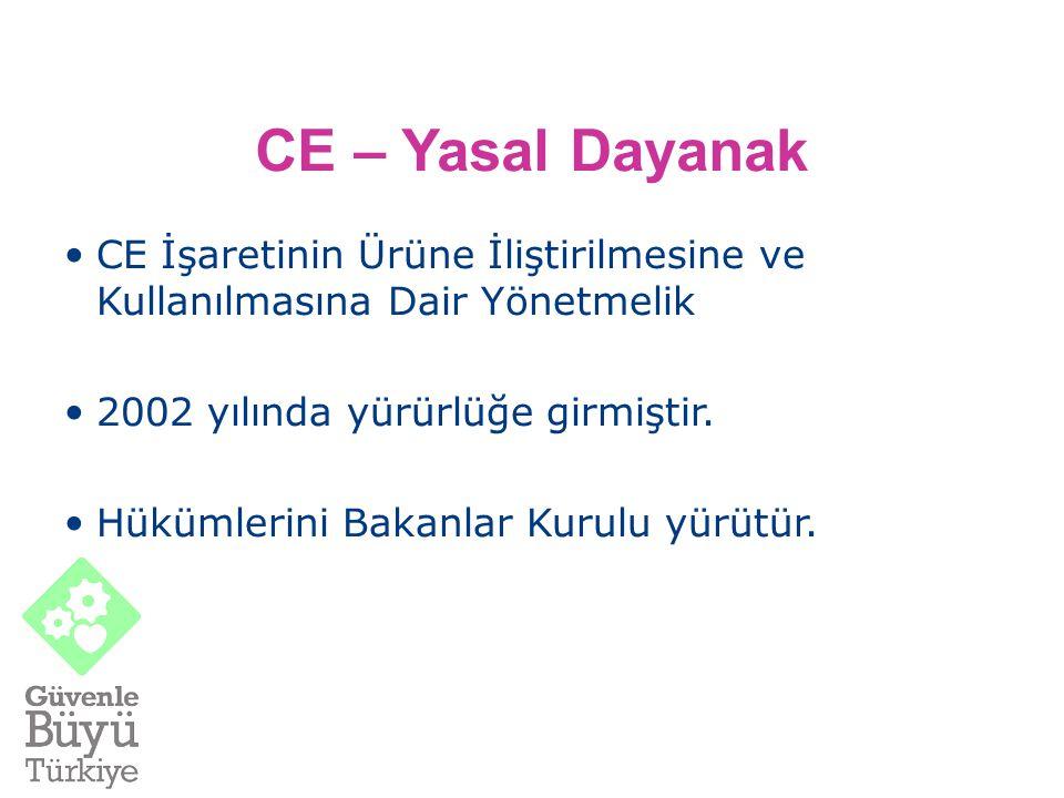CE – Yasal Dayanak CE İşaretinin Ürüne İliştirilmesine ve Kullanılmasına Dair Yönetmelik 2002 yılında yürürlüğe girmiştir. Hükümlerini Bakanlar Kurulu