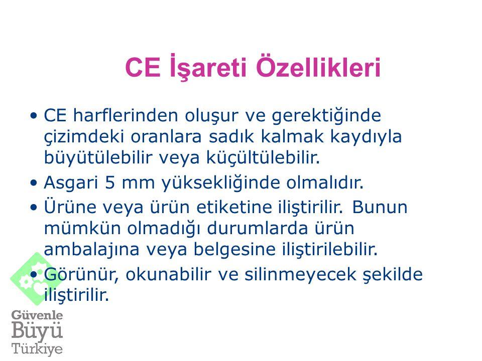 CE İşareti Özellikleri CE harflerinden oluşur ve gerektiğinde çizimdeki oranlara sadık kalmak kaydıyla büyütülebilir veya küçültülebilir. Asgari 5 mm