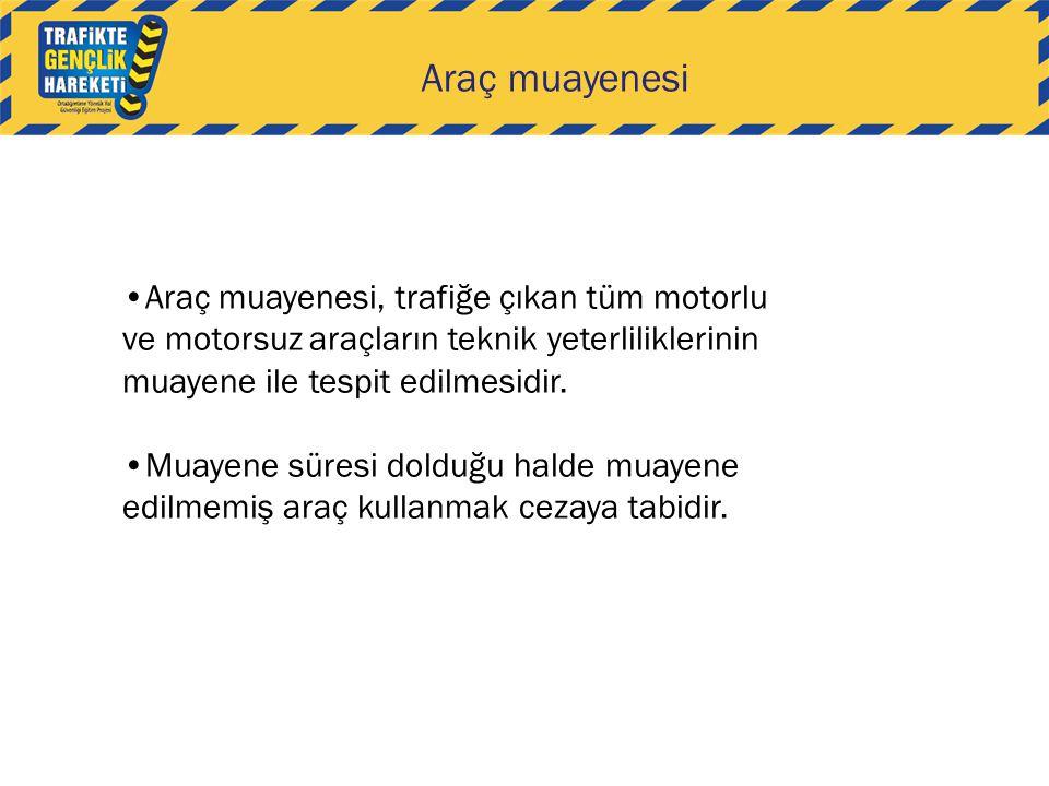 Güvenli taşıt için önemli noktalar Görüş ve görünme Hareket ve duruş Taşıma Emniyet Güvenli taşıt