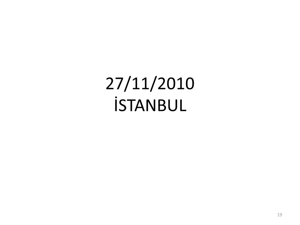 27/11/2010 İSTANBUL 19