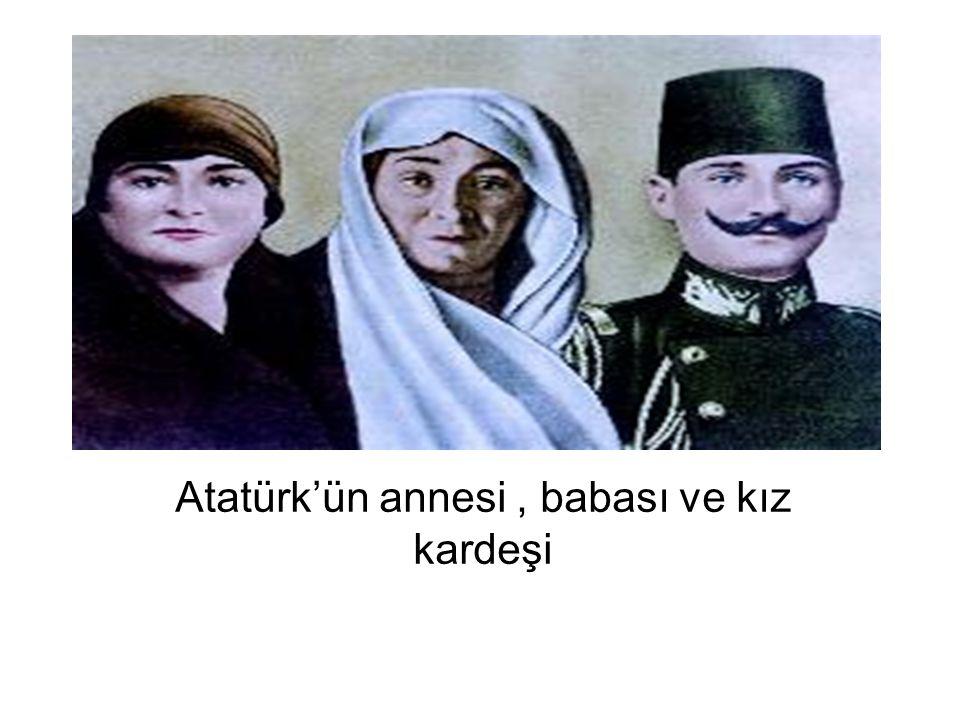 Atatürk'ün annesi, babası ve kız kardeşi
