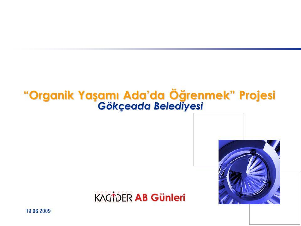 """19.06.2009 Gökçeada Belediyesi AB Günleri """"Organik Yaşamı Ada'da Öğrenmek"""" Projesi"""