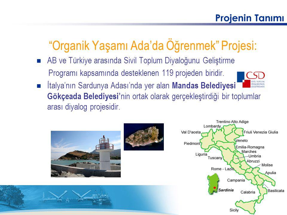 """Projenin Tanımı """"Organik Yaşamı Ada'da Öğrenmek"""" Projesi: AB ve Türkiye arasında Sivil Toplum Diyaloğunu Geliştirme Programı kapsamında desteklenen 11"""