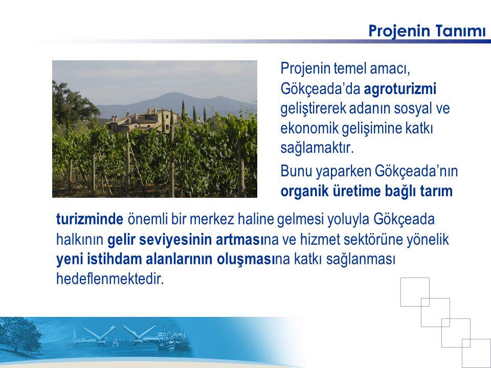Projenin Tanımı Projenin temel amacı, Gökçeada'da agroturizmi geliştirerek adanın sosyal ve ekonomik gelişimine katkı sağlamaktır. Bunu yaparken Gökçe
