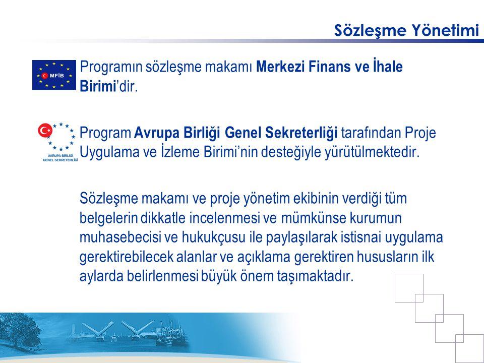 Sözleşme Yönetimi Programın sözleşme makamı Merkezi Finans ve İhale Birimi 'dir. Program Avrupa Birliği Genel Sekreterliği tarafından Proje Uygulama v