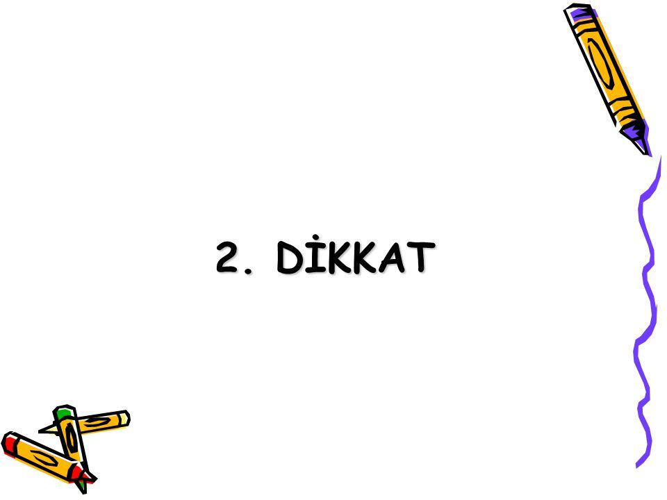 2. DİKKAT