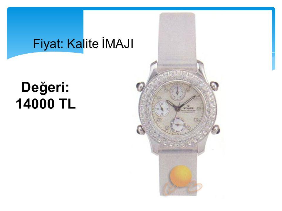 Değeri: 14000 TL Fiyat: Kalite İMAJI
