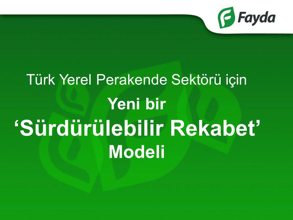 Türk Yerel Perakende Sektörü için Yeni bir 'Sürdürülebilir Rekabet' Modeli
