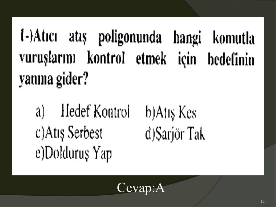 107 Cevap:A