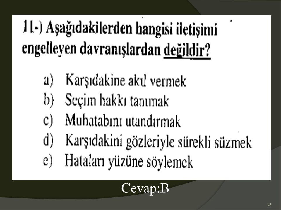 13 Cevap:B