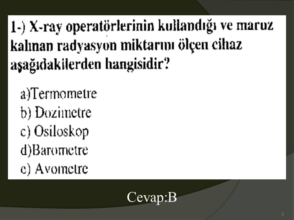 2 Cevap:B