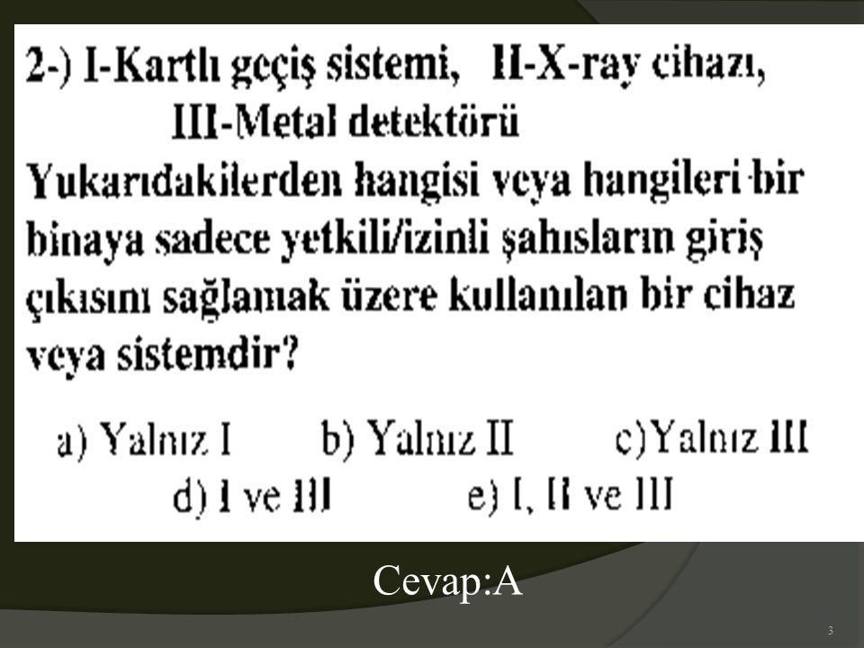 4 Cevap:C