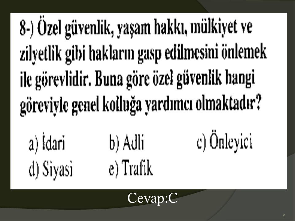 9 Cevap:C