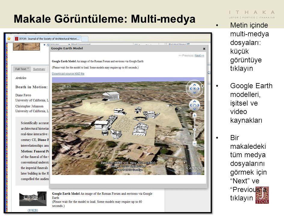 Makale Görüntüleme: Multi-medya Metin içinde multi-medya dosyaları: küçük görüntüye tıklayın Google Earth modelleri, işitsel ve video kaynakları Bir makaledeki tüm medya dosyalarını görmek için Next ve Previous a tıklayın