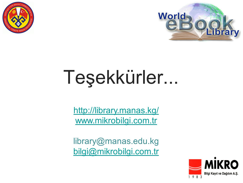 Teşekkürler... http://library.manas.kg/ www.mikrobilgi.com.tr library@manas.edu.kg bilgi@mikrobilgi.com.tr