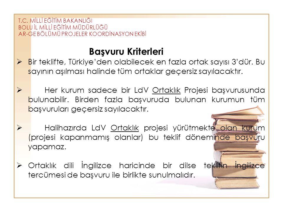 T.C. MİLLİ EĞİTİM BAKANLIĞI BOLU İL MİLLİ EĞİTİM MÜDÜRLÜĞÜ AR-GE BÖLÜMÜ PROJELER KOORDİNASYON EKİBİ Başvuru Kriterleri  Bir teklifte, Türkiye'den ola