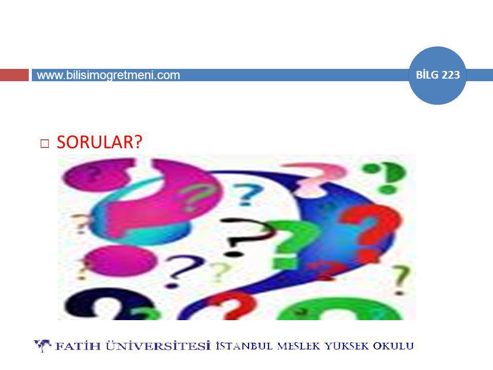www.bilisimogretmeni.com BİLG 223  SORULAR?
