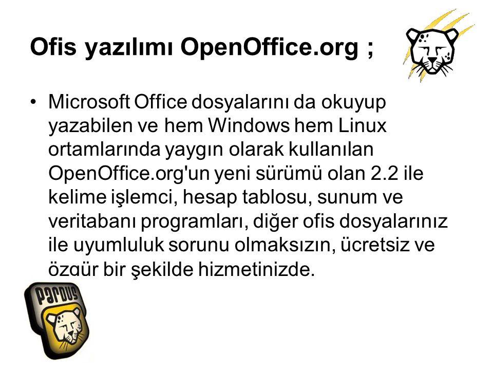 Ofis yazılımı OpenOffice.org ; Microsoft Office dosyalarını da okuyup yazabilen ve hem Windows hem Linux ortamlarında yaygın olarak kullanılan OpenOff