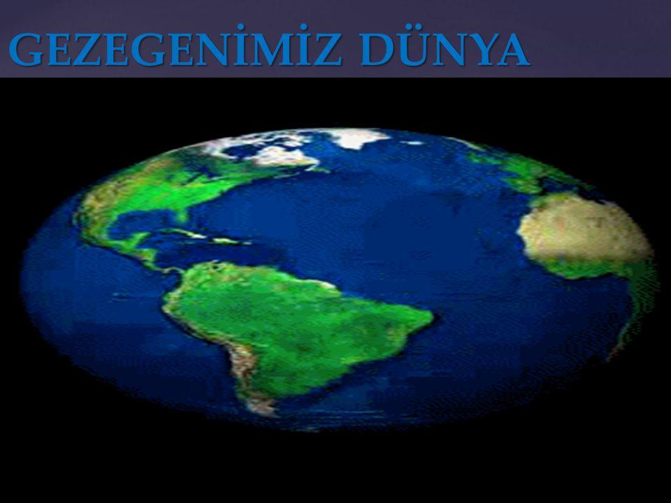 Üzerinde yaşadığımız yeryüzü kısmıdır.