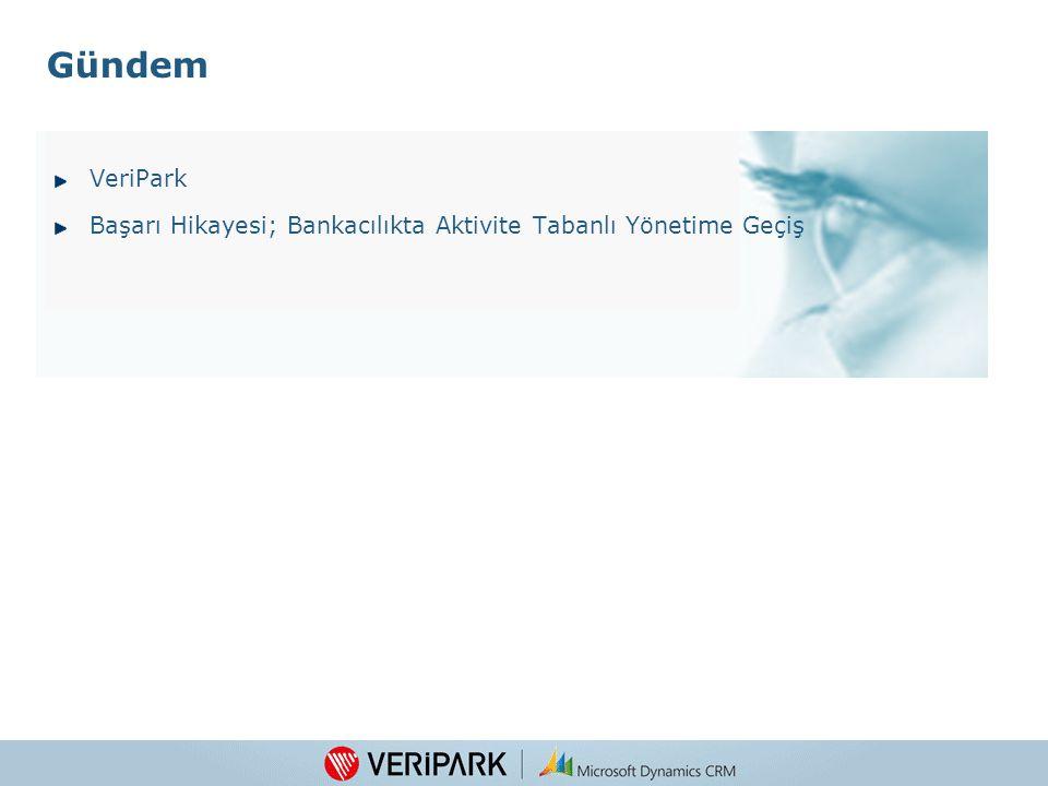 VeriPark Başarı Hikayesi; Bankacılıkta Aktivite Tabanlı Yönetime Geçiş Gündem 2