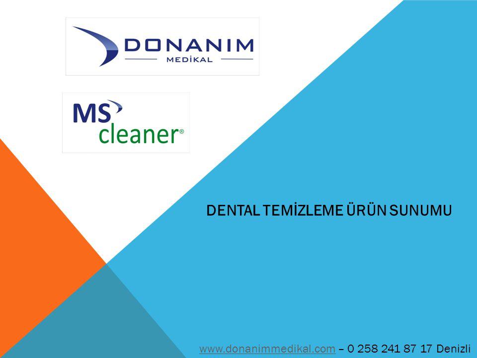 www.donanimmedikal.comwww.donanimmedikal.com – 0 258 241 87 17 Denizli DENTAL TEMİZLEME ÜRÜN SUNUMU