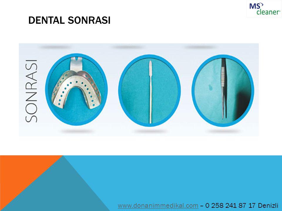 DENTAL SONRASI www.donanimmedikal.comwww.donanimmedikal.com – 0 258 241 87 17 Denizli