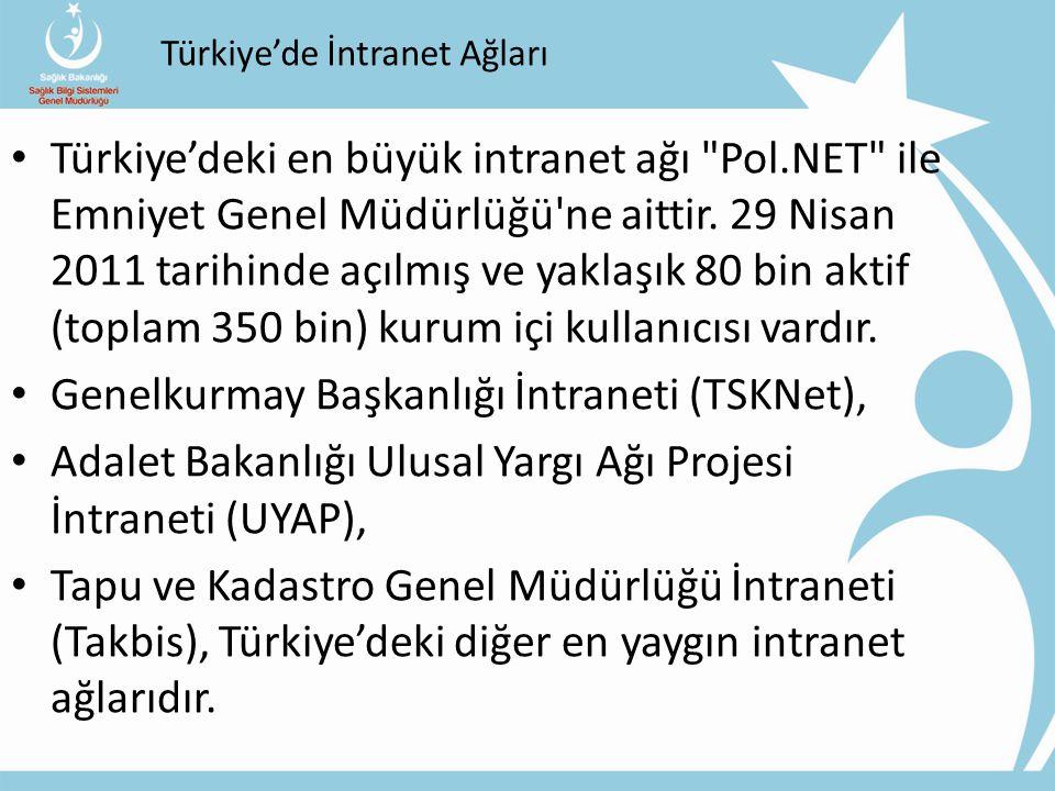 Türkiye'de İntranet Ağları Türkiye'deki en büyük intranet ağı Pol.NET ile Emniyet Genel Müdürlüğü ne aittir.