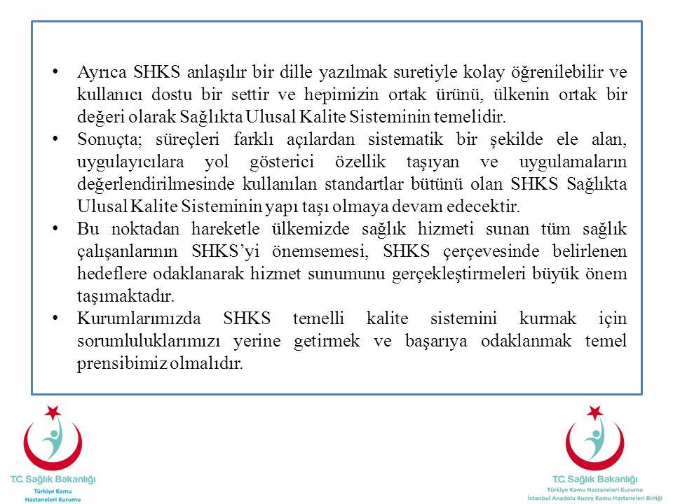 Ayrıca SHKS anlaşılır bir dille yazılmak suretiyle kolay öğrenilebilir ve kullanıcı dostu bir settir ve hepimizin ortak ürünü, ülkenin ortak bir değer