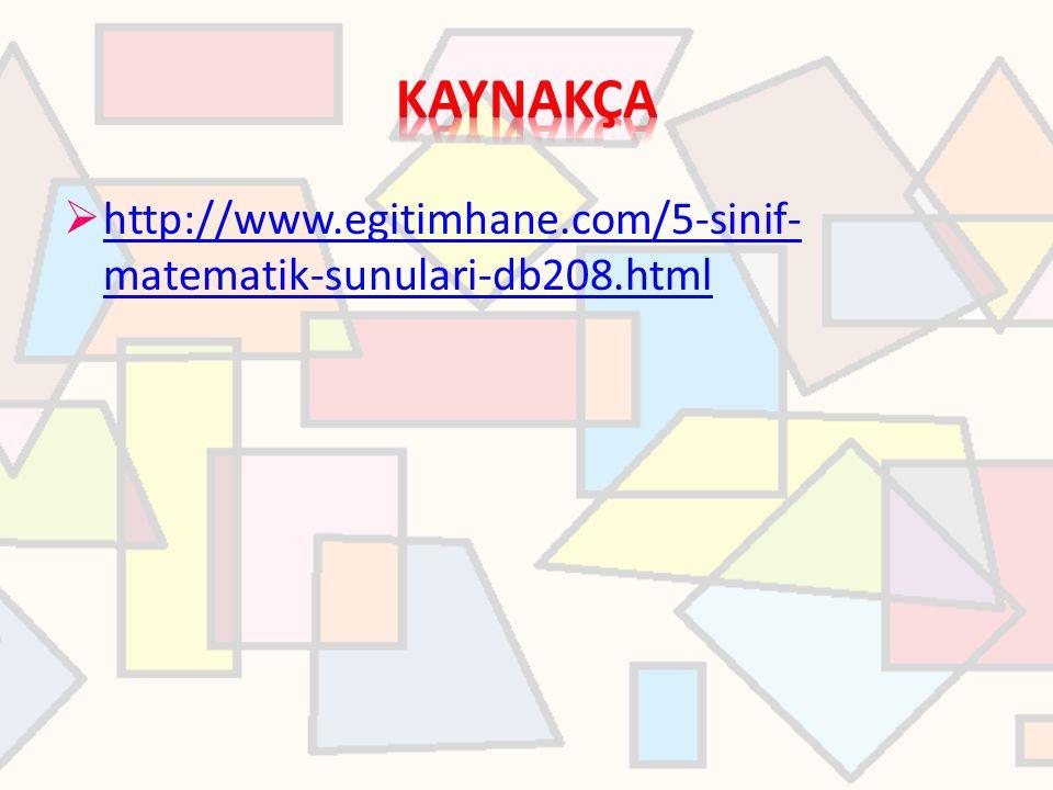  http://www.egitimhane.com/5-sinif- matematik-sunulari-db208.html http://www.egitimhane.com/5-sinif- matematik-sunulari-db208.html