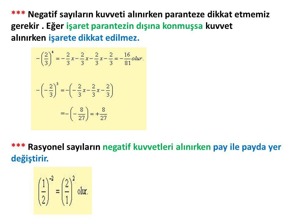 *** Negatif sayıların kuvveti alınırken paranteze dikkat etmemiz gerekir.