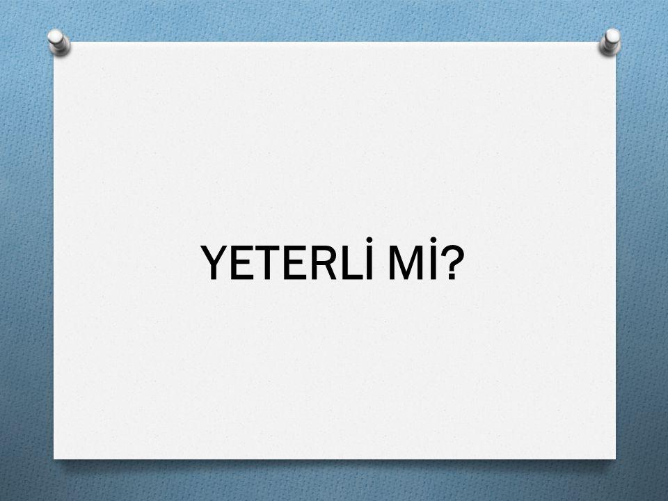 YETERLİ Mİ?