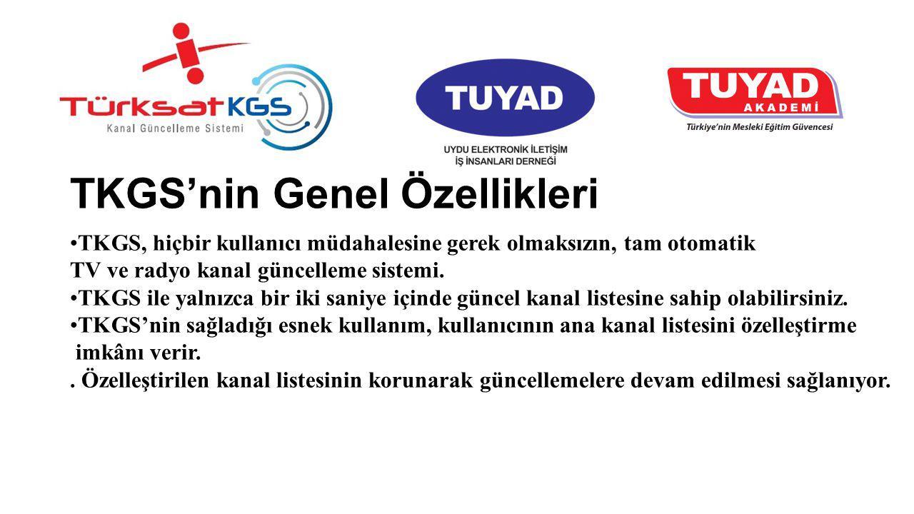TKGS'nin Genel Özellikleri TKGS, hiçbir kullanıcı müdahalesine gerek olmaksızın, tam otomatik TV ve radyo kanal güncelleme sistemi. TKGS ile yalnızca