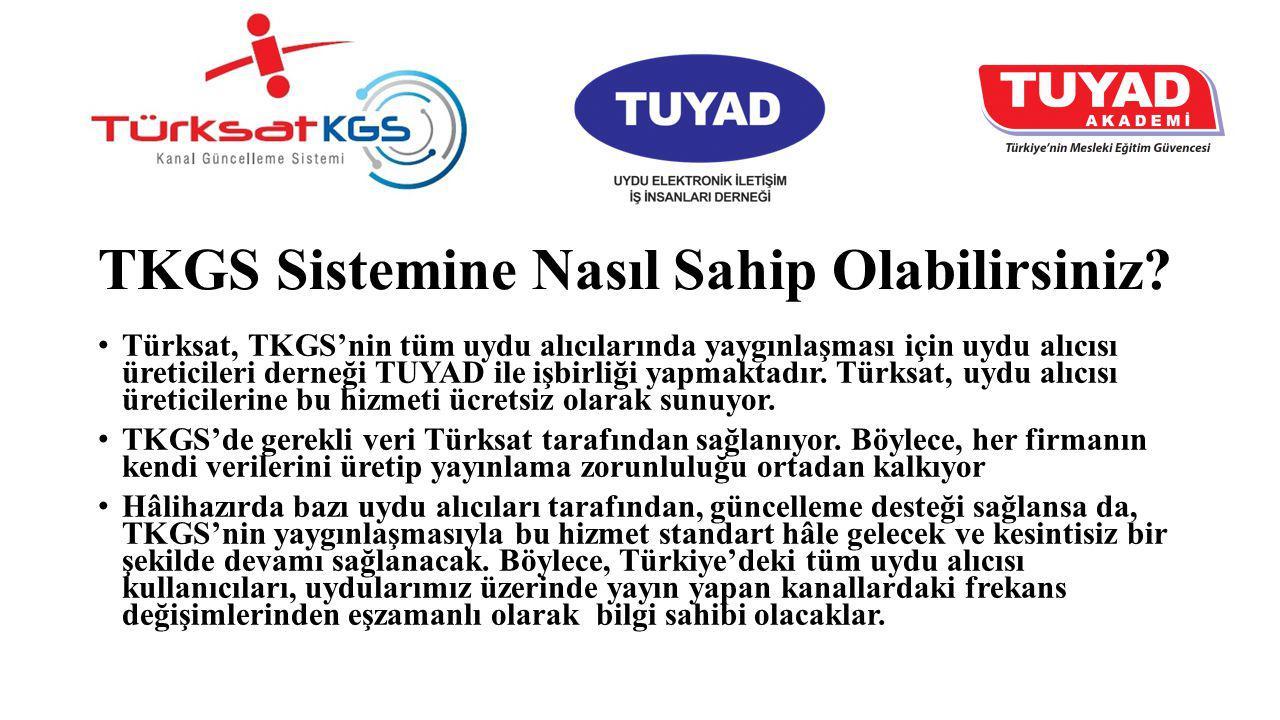 TKGS Sistemine Nasıl Sahip Olabilirsiniz? Türksat, TKGS'nin tüm uydu alıcılarında yaygınlaşması için uydu alıcısı üreticileri derneği TUYAD ile işbirl