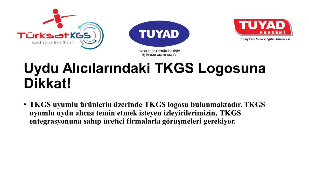 Uydu Alıcılarındaki TKGS Logosuna Dikkat! TKGS uyumlu ürünlerin üzerinde TKGS logosu bulunmaktadır. TKGS uyumlu uydu alıcısı temin etmek isteyen izley