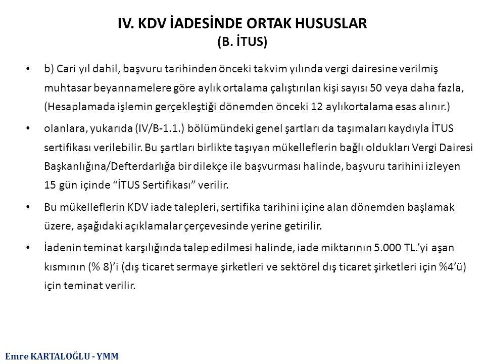 Emre KARTALOĞLU - YMM IV. KDV İADESİNDE ORTAK HUSUSLAR (B. İTUS) b) Cari yıl dahil, başvuru tarihinden önceki takvim yılında vergi dairesine verilmiş