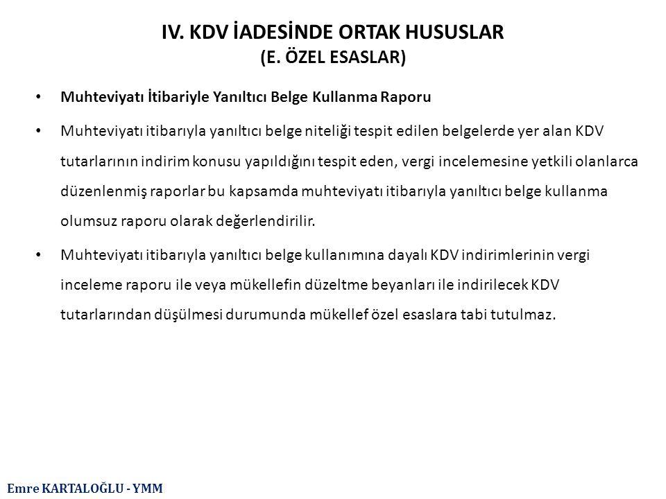 Emre KARTALOĞLU - YMM IV. KDV İADESİNDE ORTAK HUSUSLAR (E. ÖZEL ESASLAR) Muhteviyatı İtibariyle Yanıltıcı Belge Kullanma Raporu Muhteviyatı itibarıyla
