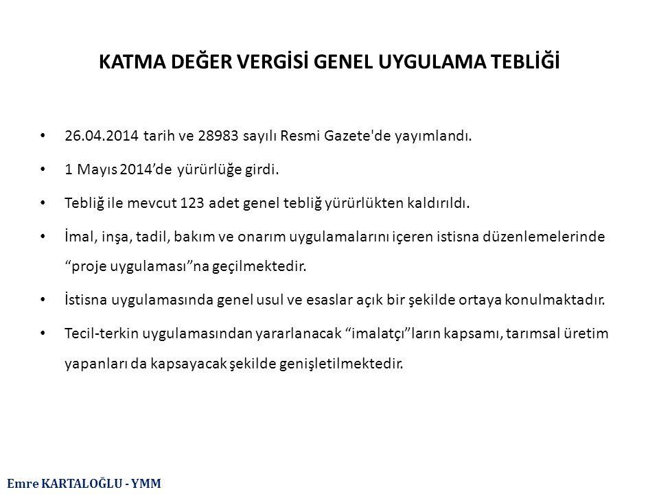 Emre KARTALOĞLU - YMM KATMA DEĞER VERGİSİ GENEL UYGULAMA TEBLİĞİ 26.04.2014 tarih ve 28983 sayılı Resmi Gazete'de yayımlandı. 1 Mayıs 2014'de yürürlüğ