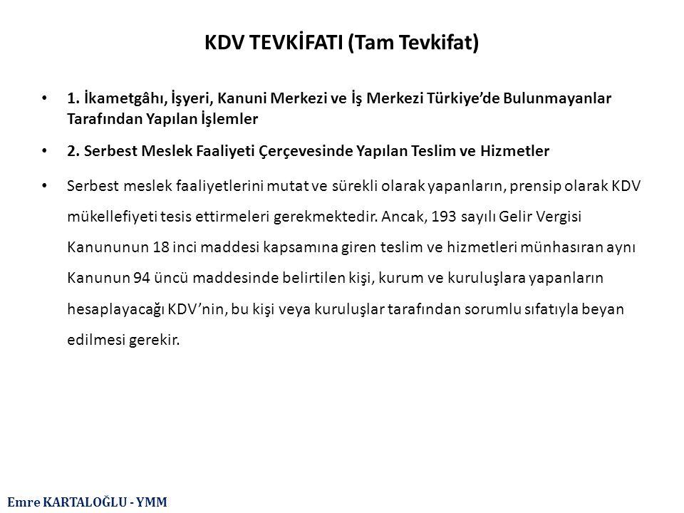 Emre KARTALOĞLU - YMM KDV TEVKİFATI (Tam Tevkifat) 1. İkametgâhı, İşyeri, Kanuni Merkezi ve İş Merkezi Türkiye'de Bulunmayanlar Tarafından Yapılan İşl