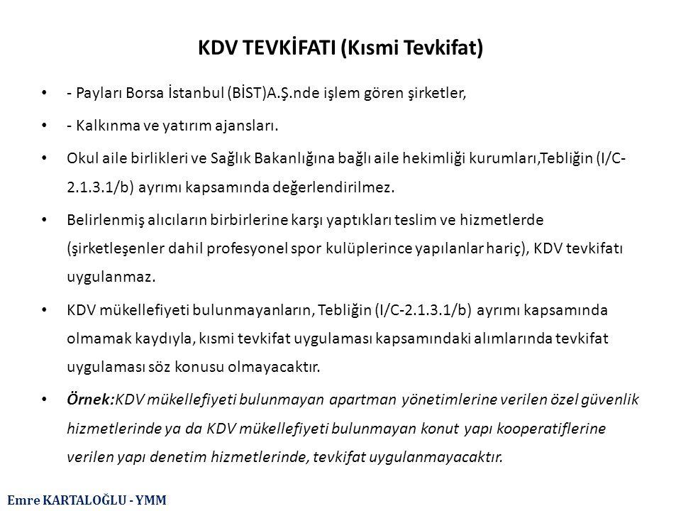 Emre KARTALOĞLU - YMM KDV TEVKİFATI (Kısmi Tevkifat) - Payları Borsa İstanbul (BİST)A.Ş.nde işlem gören şirketler, - Kalkınma ve yatırım ajansları. Ok